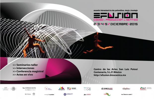 Efusión. Encuentro Internacional de artes performáticas, ciencia y tecnología, SLP (2015)